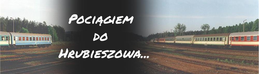Pociągiem do Hrubieszowa